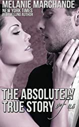 The Absolutely True Story of Us by Melanie Marchande (2015-01-20)