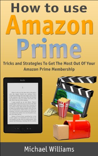How to Use Amazon Prime: Tricks and Strategies To Get The Most...
