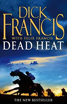 Dead Heat: Horse Racing Thriller (Francis Thriller) by [Francis, Dick, Felix Francis]
