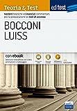 EdiTEST. Bocconi, Luiss. Teoria & test. Nozioni teoriche ed esercizi commentati per la preparazione ai test di accesso