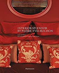 Interior Splendour by Pierre-Yves Rochon