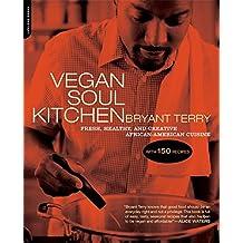 Vegan Soul Kitchen: Fresh, Healthy, and Creative African-American Cuisine