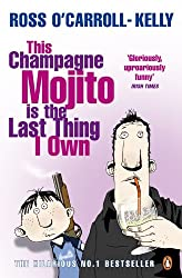 This Champagne Mojito is the Last Thing I Own (Ross O'Carroll Kelly Book 7)