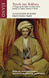 Travels into Bokhara: A Voyage up the Indus to Lahore and a Journey to Cabool, Tartary & Persia
