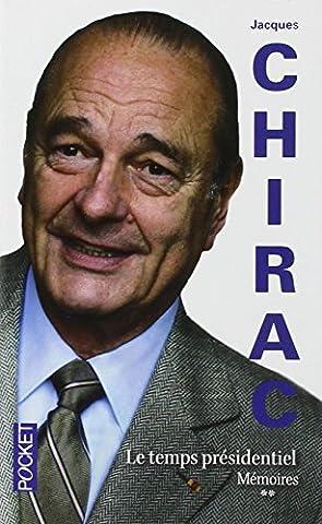 Chirac Livre - Mémoires - Le temps présidentiel (Tome