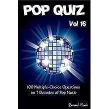 Pop Quiz Vol 16: 100 Multiple-Choice Questions on 7 Decades of Pop Music (Rock, Pop, 50s, 60s, 70s, 80s, 90s, 00s, Indie, Punk Rock, New Wave, Rap, Grunge, Country, Soul, Glam Rock, Folk, Brit Pop)