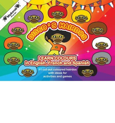[( Learn Colours in English, French and Spanish: Disco's Hairdos )] [by: Emmanuelle Fournier-Kelly] [Jan-2013]