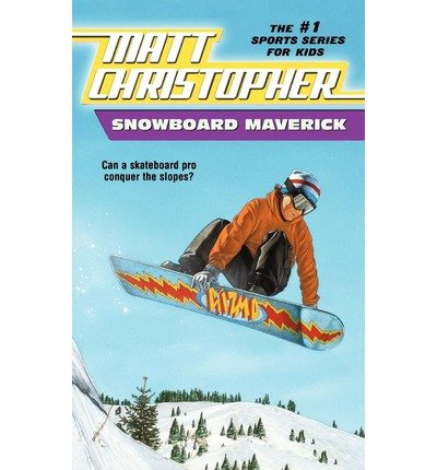 By Matt Christopher ; The #1 Sports Writer for Kids ( Author ) [ Snowboard Maverick: Can a Skateboard Pro Conquer the Slopes? Matt Christopher Sports Classics By Dec-1997 Paperback