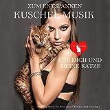 Zum Entspannen Kuschel Musik - Du und deine Katze