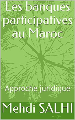 Couverture du livre Les banques participatives au Maroc: Approche juridique (Finance participative t. 1)