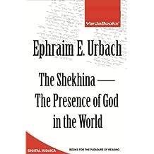 The Shekhina — The Presence of God in the World (English Edition)