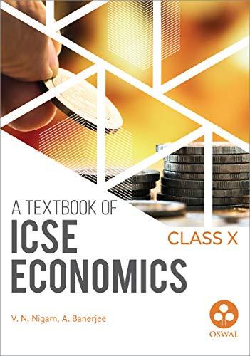 Economics: Textbook for ICSE Class 10