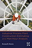 Industrial Process Plant Construction Estimating and Man-Hour Analysis (English Edition)