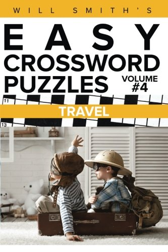 Will Smith Easy Crossword Puzzles -Travel ( Volume 4) (The Lite  & Unique Jumbo Crossword Puzzle Series)