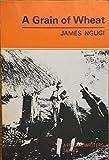 A Grain of Wheat (Heinemann African Writers Series)