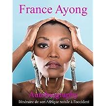 AUTOBIOGRAPHIE ITINERAIRE DE SON AFRIQUE NATALE A L'OCCIDENT: EN TOUTE PARENTHESE (French Edition)