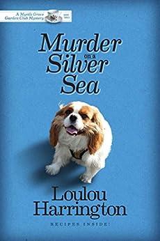 Murder on a Silver Sea (Myrtle Grove Garden Club Mystery Book 3) (English Edition) par [Harrington, Loulou]