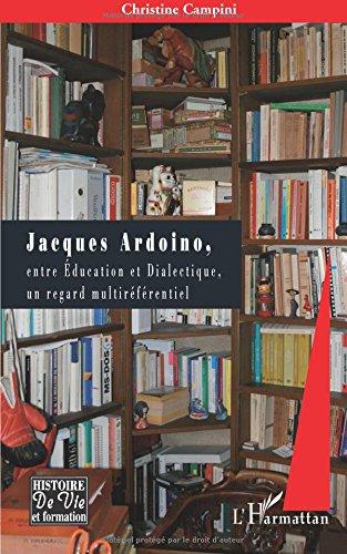 Jacques Ardoino Entre Education et Dialectique un Regard Multireferentiel