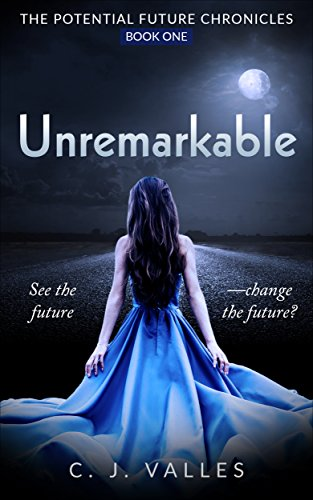 Unremarkable (The Potential Future Chronicles Book 1) (English Edition)