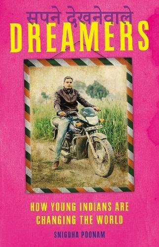 Dreamers: How Young Indians are Changing the World