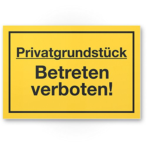Privatgrundstück Betreten verboten Kunststoff Schild (gelb, 30 x 20cm), Hinweisschild Grundstück, Verbotsschild - Betreten verboten, Warnhinweis widerrechtlich betreten, Abschreckung, Prävention