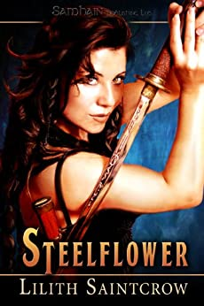 Steelflower (Steelflower Chronicles) by [Saintcrow, Lilith]