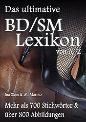 Das ultimative BD/SM-Lexikon: Mehr als 700 Stichwörter und über 800 Abbildungen