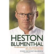 Heston Blumenthal: The Biography of the World's Most Brilliant Master Chef.