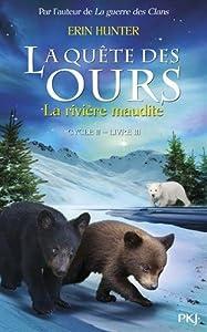 """Afficher """"La Quête des ours n° Cycle 2 / Tome 3 La Rivière maudite"""""""