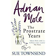 Adrian Mole: The Prostrate Years by Sue Townsend (2009-11-05)