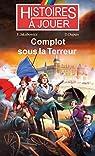 Histoires à Jouer : Complot sous la Terreur par Dupuis