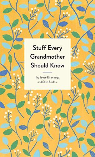 Stuff Every Grandmother Should Know (Stuff You Should Know) por Joyce Eisenberg