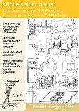 Kueche selber bauen: 464 Patente verraten wie es geht!