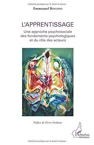 L'apprentissage Une approche psychosociale des fondements psychologiques et du rôle des acteurs