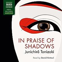 In Praise of Shadows (Unabridged) (Naxos Audiobooks)