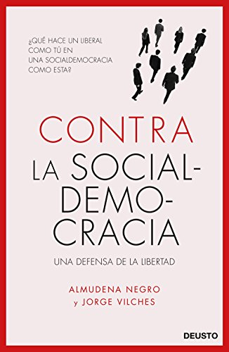 Contra la socialdemocracia: Una defensa de la libertad (Sin colección)