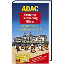 ADAC Camping Caravaning Führer Deutschland Nordeuropa 2011 (Camping und Caravaning)