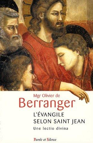 L'Evangile selon Saint Jean : Une lectio divina par Olivier de Berranger