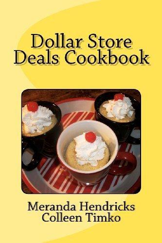 dollar-store-deals-cook-book-volume-1-by-hendricks-meranda-timko-colleen-2012-paperback