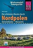 Reise Know-How Wohnmobil-Tourguide Nordpolen (Ostseeküste und Masuren): Die schönsten Routen - Mirko Kaupat