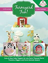 Farmyard Fun!: Cute & Easy Cake Toppers for any Farm Themed Party! Tractors, Diggers and Farm Animals Galore!: Volume 7 (Cute & Easy Cake Toppers Collection) by The Cake & Bake Academy (2014-09-23)