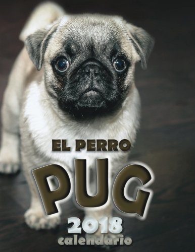 El Perro Pug 2018 Calendario (Edición España) por Over the Wall Dogs