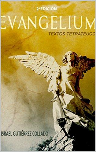 EVANGELIUM: Textos del Tetrateuco por Israel Gutiérrez Collado