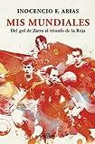 Image de Mis mundiales: Del gol de Zarra al triunfo de la Roja
