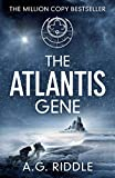 The Atlantis Gene (The Origin Book 1) by A.G. Riddle