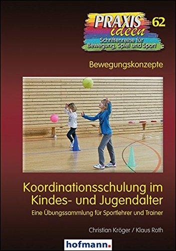 koordinationsschulung-im-kindes-und-jugendalter-eine-ubungssammlung-fur-sportlehrer-und-trainer-prax