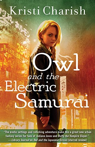 Owl and the Electric Samurai (The Owl Series) by [Charish, Kristi]