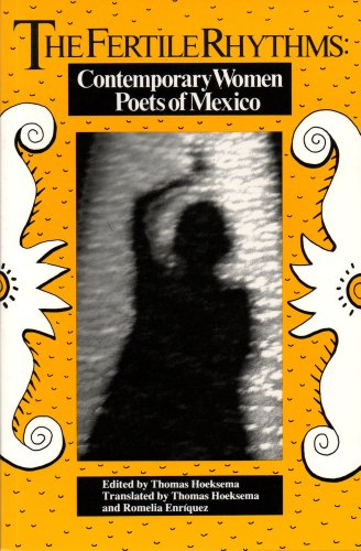 The Fertile Rhythms: Contemporary Women Poets of Mexico (Discoveries (Latin American Literary))