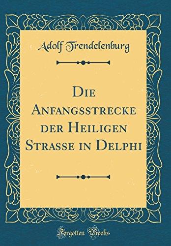 Die Anfangsstrecke der Heiligen Strasse in Delphi (Classic Reprint)