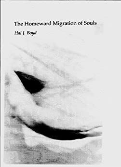 The Homeward Migration of Souls (English Edition) di [Boyd, Hal J.]